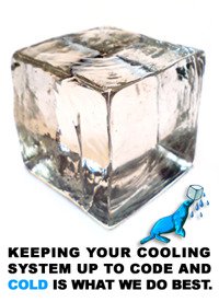 Keeping Your Cooling System Up To Code And Cold is What We Do Best